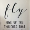 Give Up The Thoughts That Weigh You Down!